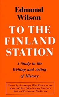 To the Finland Station: A Study in the Acting and Writing of History (FSG Classics) (English Edition)