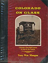 Colorado on Glass: Colorado's First Half Century As Seen by the Camera