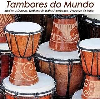 Tambores do Mundo: Musicas Africanas, Tambores de Indios Americanos e Percussão de Japão