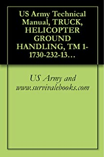 US Army Technical Manual, TRUCK, HELICOPTER GROUND HANDLING, TM 1-1730-232-13&P, 1995