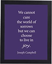 """""""We Can Choose To Live In Joy""""-Joseph Campbell Quotes Wall Sign -8 x 10"""" Inspirational Wall Art Print-Ready to Frame. Modern Typographic Design. Home-Office-School-Motivation Decor. Great Advice!"""