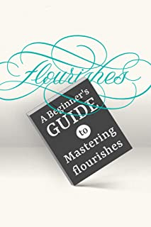A Beginner's Guide to Mastering flourishes: Important rules to create flourishes properly