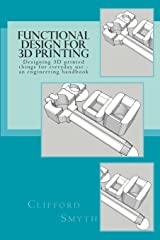 Functional Design for 3D Printing: Designing printed things for everyday use - an engineering handbook Paperback