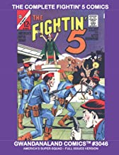The Complete Fightin' 5 Comics: Gwandanaland Comics #3046 --- They do the jobs no one else will, because no one else can -...