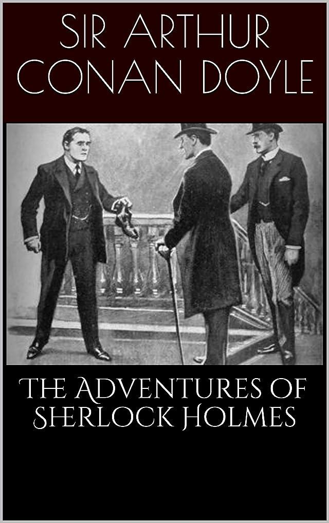 砦繁栄する周術期The Adventures of Sherlock Holmes (Illustrated) (English Edition)