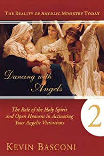 Dancing With Angels 2: The Role of the Holy Spirit and Open Heavens in Activating Your Angelic Visitations