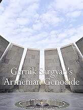 Garnik Sargyan's Armenian Genocide