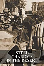 Steel Chariots in the Desert: The Story of an Armoured-Car Driver with the Duke of Westminster in Libya & in Arabia with T.E. Lawrence