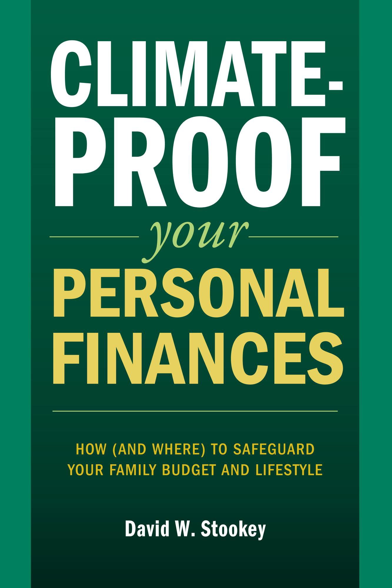 Climate-Proof Your Personal Finances: How (And Where) To Safeguard Your Family's Budget and Lifestyle