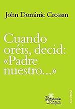Cuando oréis, decid: «Padre nuestro...» (Presencia Teológica nº 181) (Spanish Edition)