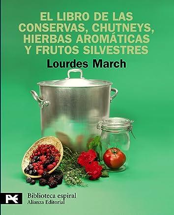El libro de las conservas, chutneys, hierbas aromaticas y frutos silvestres / The Book