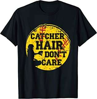 Catcher Hair Don't Care T-Shirt Funny Softball Gift