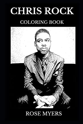 Chris Rock Coloring Book: Legendary Stand up Comedian and Famous Actor, Acclaimed Saturday Night Live Star and Grammy Award Winner Inspired Adult Coloring Book