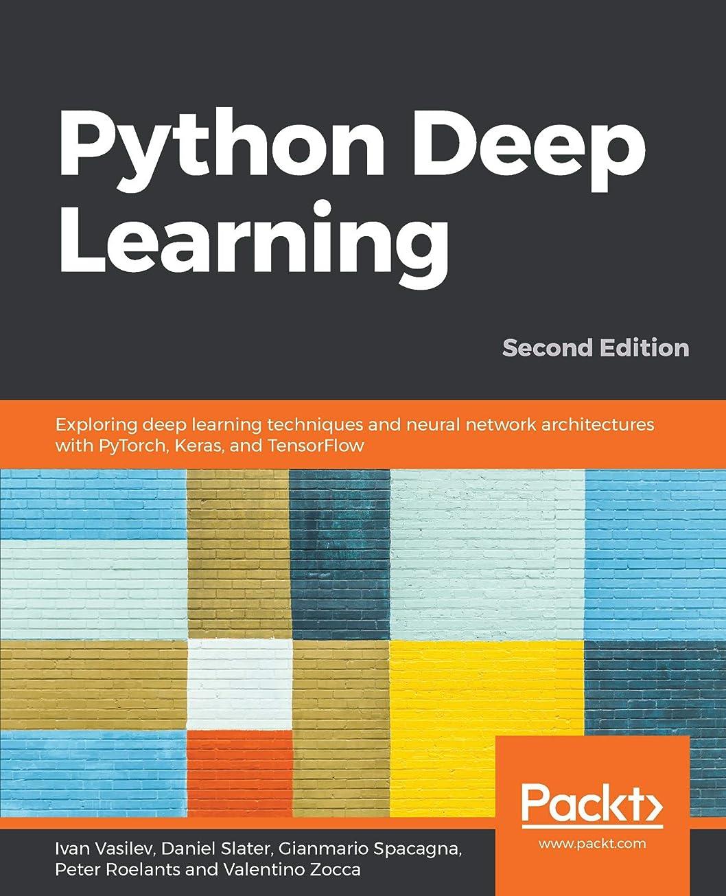 クリップ蝶天井メドレーPython Deep Learning: Exploring deep learning techniques and neural network architectures with PyTorch, Keras, and TensorFlow, 2nd Edition (English Edition)
