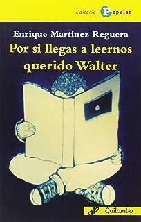 Por si llegas a leernos querido Walter (COLECCION QUILOMBO)