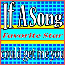 If a Song Could Get Me You