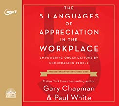 5 Languages of Appreciation in the Workplace: Empowering Organizations by Encouraging People