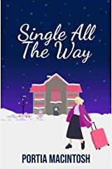 Single All The Way: A funny, feel-good, read Kindle Edition