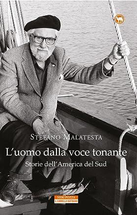 Luomo dalla voce tonante: Storie dellAmerica del Sud