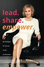 Lead...Share...Empower: My Strategies for Success in Life and Business