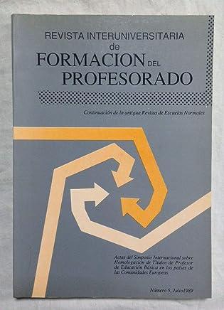 REVISTA INTERUNIVERSITARIA DE FORMACIÓN DEL PROFESORADO. Número 5, Julio 1989
