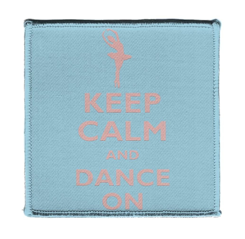 Keep Calm AND DANCE BALLERINA ON - Iron on 4x4 inch Embroidered Edge Patch Applique
