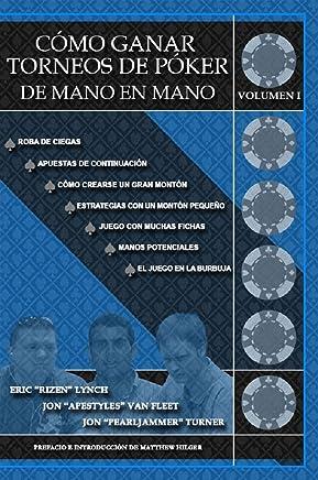 Cómo Ganar Torneos de Póker de Mano en Mano Volumen 1 (Winning Poker Tournaments)