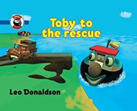 Toby to the Rescue: Toby To The Rescue tells the story of a little tugboat who loves to help his friends. This first reader is a great children's book for boys and girls.