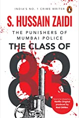 The Class of 83: The Punishers of Mumbai Police Kindle Edition