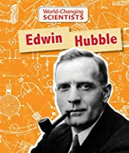 Edwin Hubble (World-Changing Scientists)