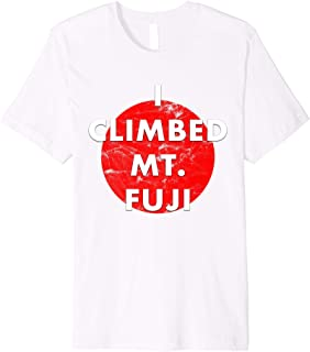 I Climbed Mt Fuji Japan Tokyo Travel Mountain Climber Shirt