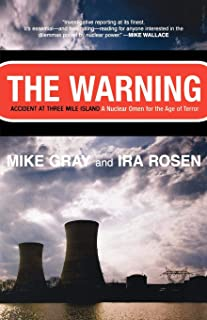 The Warning: Accident at Three Mile Island: A Nuclear Omen for the Age of Terror