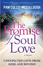 Sponsored Ad - The Promise of Soul Love: Unexpected Gifts from Here and Beyond