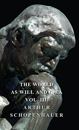 The World as Will and Idea - Vol. III. (English Edition)