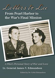 Letters to Lee: From Pearl Harbor to the War's Final Mission (World War II: The Global, Human, and Ethical Dimension)