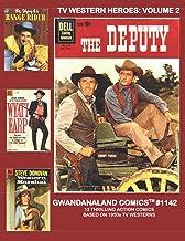 TV Western Heroes: Volume 2: Gwandanaland Comics #1142 --- 12 Thrilling Wild West Comics Based on Hit Television Series!