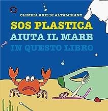Sos Plastica: Aiuta il mare in questo libro (Italian Edition)