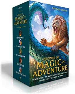 Stories of Magic and Adventure: The Arabian Nights; The Children of Odin; The Children's Homer; The Golden Fleece; The Isl...