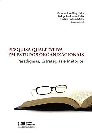 PESQUISA QUALITATIVA EM ESTUDOS ORGANIZACIONAIS