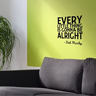 Every Little Thing is Gonna Be Alright - Wall Art Decal 23
