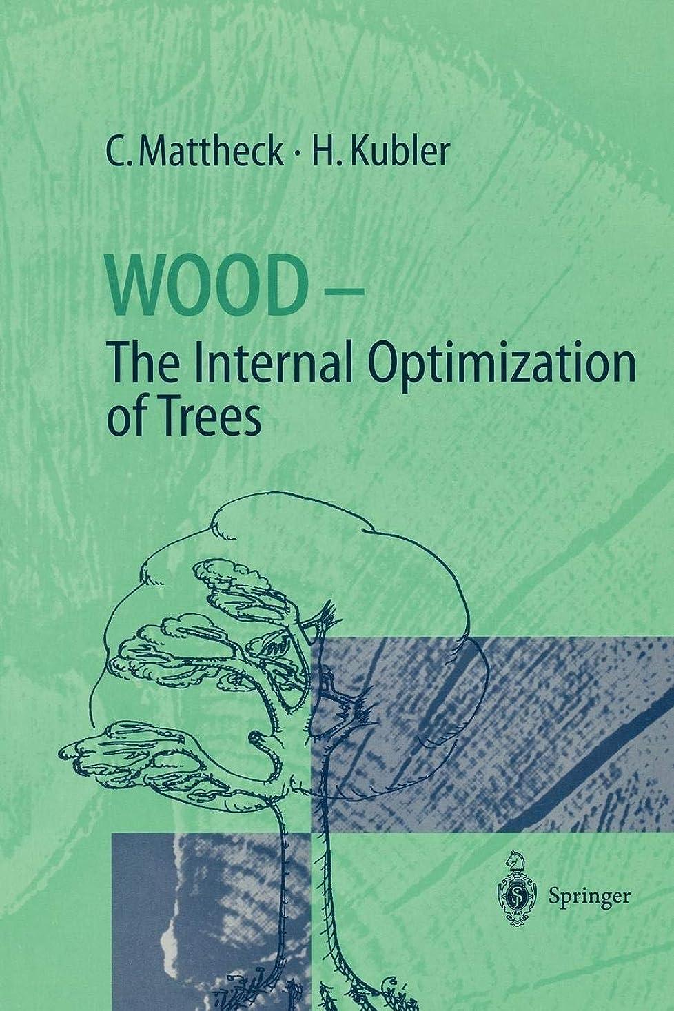 友情休戦回答Wood - The Internal Optimization of Trees (Springer Series in Wood Science)