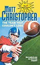 The Team That Couldn't Lose: Who is Sending the Plays That Make the Team Unstoppable? (Matt Christopher Sports Classics)