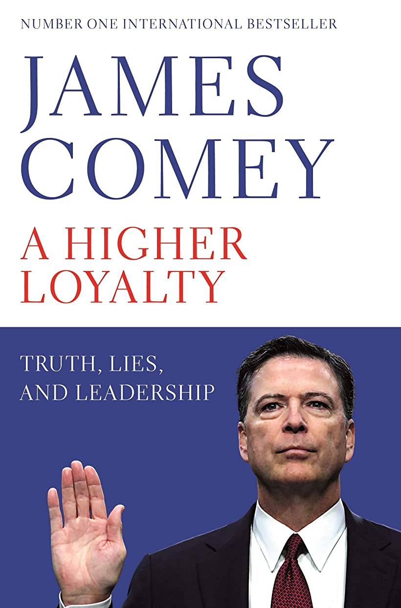 あそこを除くマラドロイトA Higher Loyalty: Truth, Lies, and Leadership (English Edition)