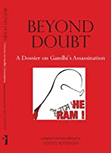 Beyond Doubt – A Dossier on Gandhi`s Assassination