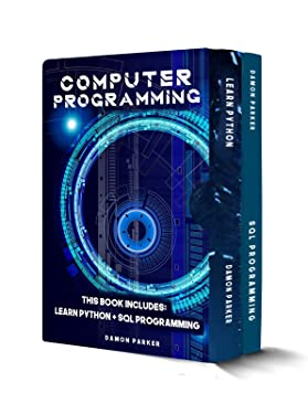 Computer Programming: This book includes: Learn Python + SQL Programming