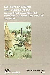 La Tentazione del Racconto: Le Novelle del Primo Papini Tra Simbolismo e Futurismo (1894-1914)