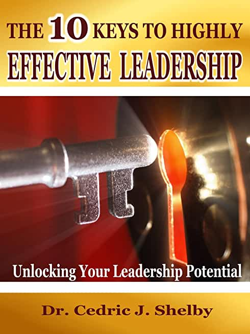 The Ten Keys to Highly Effective Leadership (English Edition)