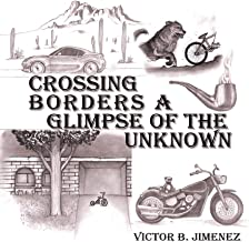 Crossing Borders a Glimpse of the Unknown
