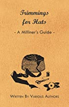 Trimmings for Hats - A Milliner's Guide (English Edition)
