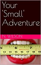 Your 'Small' Adventure (English Edition)
